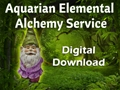 Aquarian Elemental Alchemy Service - Digital Download