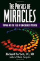 The Physics of Miracles: Tapping in to the Field of Conscious Potential