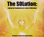 The SOLution: Laying the Foundation for a Solar Civilization
