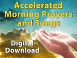 Accelerated Morning Prayers and Songs - Digital Download