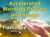 Accelerated Morning Prayers and Songs - Flash Drive