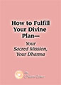 How to Fulfill Your Divine Plan
