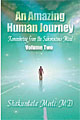 An Amazing Human Journey Vol 2