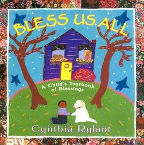 Bless Us All: A Child's Yearbook of Blessings