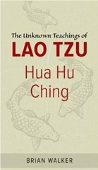 Hua Hu Ching:  The Unknown Teachings of Lao Tzu - BOOK