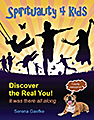 Spirituality 4 Kids: Discover the Real You! eBook