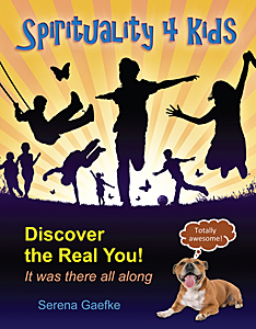 Spirituality 4 Kids: Discover the Real You!