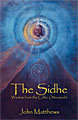 The Sidhe: Wisdom from the Celtic Otherworld