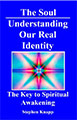 The Soul: Understanding Our Real Identity