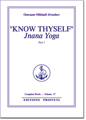 Know Thyself: Jnana Yoga - Part 1