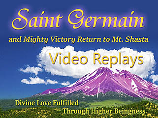 2015 Mount Shasta: Saint Germain Returns - Replays