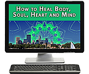 Internet Broadcast - How to Heal Body Soul Heart Mind