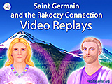 Saint Germain Rakoczy Connection Mount Shasta - Replays