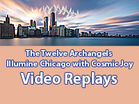 2017 Autumn Event:Twelve Archangels Illumine Chicago - Replays
