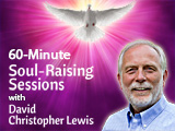 Expanded Soul-Raising Sessions with David Christopher Lewis (Phone)
