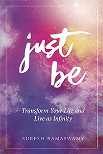 Just Be: Transform Your Life and Live as Infinity
