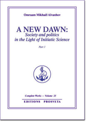A New Dawn: Society and Politics in the Light of Initiatic Science I